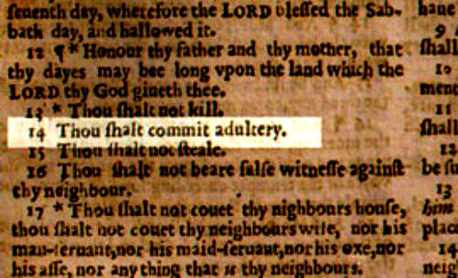 "Whoopsie. This was a real Bible that really got printed in 1631, accidentally omitting an all-important ""not"" in the highlighted verse. What, you thought that was just a throwaway joke in Good Omens? (Credit: brett jordan, CC license.) According to the photographer, only 11 of these Bibles exist today because the printers were fined and rebuked, and every copy that could be found was destroyed. No wonder Aziraphale treasured his copy so much!"
