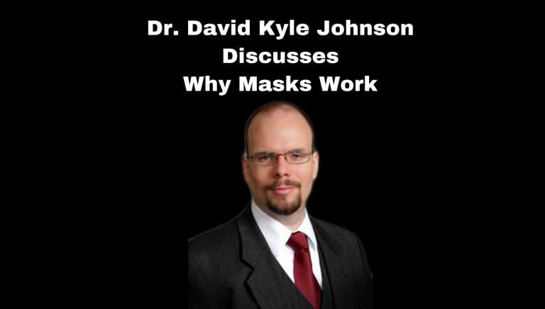 Dr. David Kyle Johnson Explains The Importance Of Face Masks | Andrew Hall