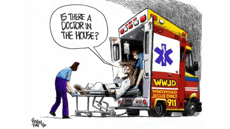 "Cartoon: Jesus wheeled into ambulance: ""Is there a doctor in the house?"""