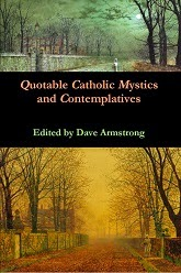 http://www.patheos.com/blogs/davearmstrong/2014/03/books-by-dave-armstrong-quotable-mystics.html
