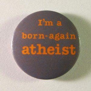 AtheistBornAgain