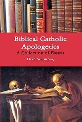 http://www.patheos.com/blogs/davearmstrong/2013/02/books-by-dave-armstrong-biblical.html
