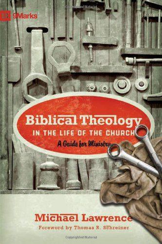 BiblicalTheologyintheLifeofthechurch