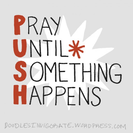 push_-pray until something happens -doodles-invigorate-wordpress-com