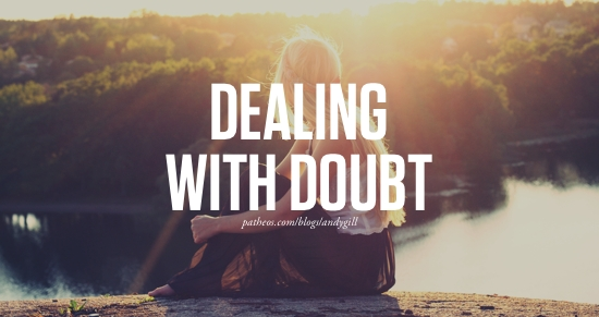 Dealing with Doubt Patheos Andy Gill