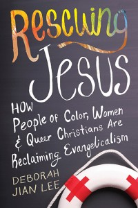 Rescuing Jesus: How People of Color, Women and Queer Christians are Reclaiming Evangelicalism
