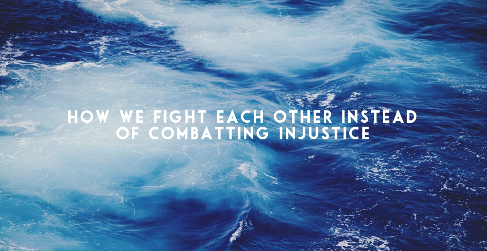 How We Fight Each Other Instead of Combatting Injustice Andy Gill Patheos
