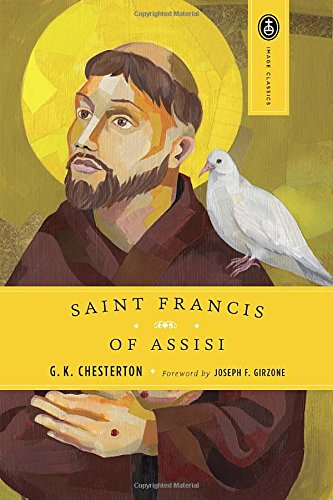 G. K. Chesterton's Saint Francis of Assisi. Published by Image; Reissue edition (December 17, 1987); Bookcover image fromAmazon