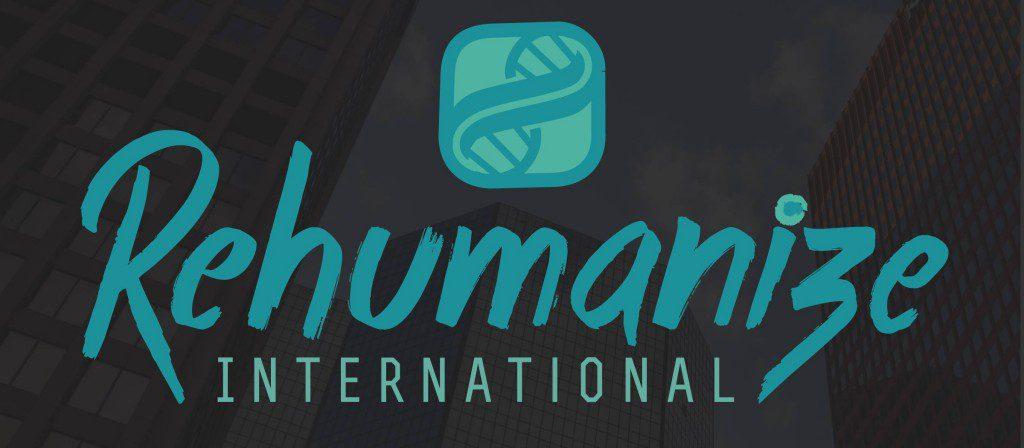 Courtesy of Rehumanize International.