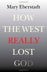 http://www.amazon.com/How-West-Really-Lost-Secularization/dp/1599474662/ref=sr_1_1?s=books&ie=UTF8&qid=1451130431&sr=1-1&keywords=how+the+west+really+lost+god