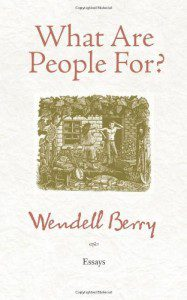 http://www.amazon.com/What-Are-People-For-Essays/dp/1582434875