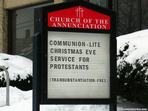 You want the transubstantiation?? You can't HANDLE the transubstantiation!!! (My best Nicholson, trust me)