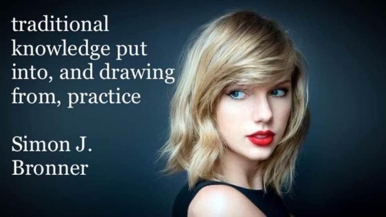 Image of Taylor Swift with a definition of folklore by Simon J. Bronner typed out next to her: traditional knowledge put into, and drawing from, practice.