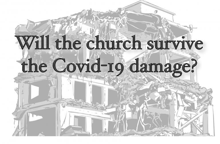 Will the church survive the Covid-19 damage?