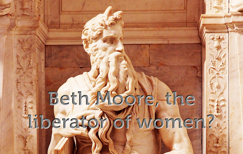 Beth Moore: Liberator of women?