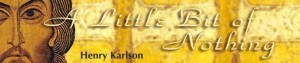 One of the logos of A Little Bit of Nothing, Mr. Karlson's blog.