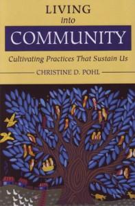 Living into Community - Christine Pohl