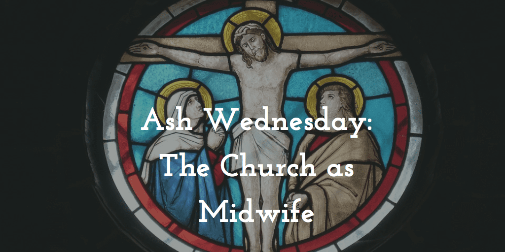 Ash Wednesday Midwife