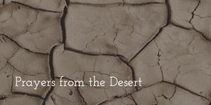 Desert Prayers