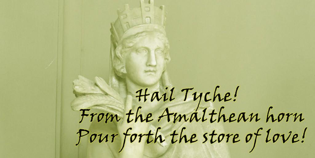 Hail Tyche!