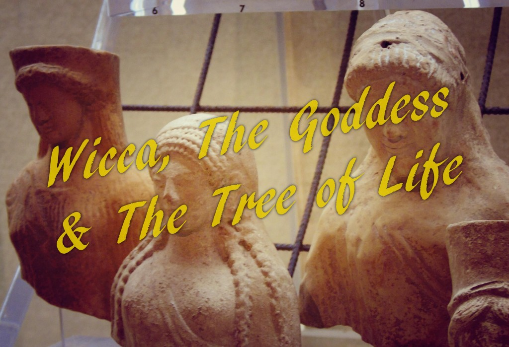 Wicca, the Goddess and the Tree of Life