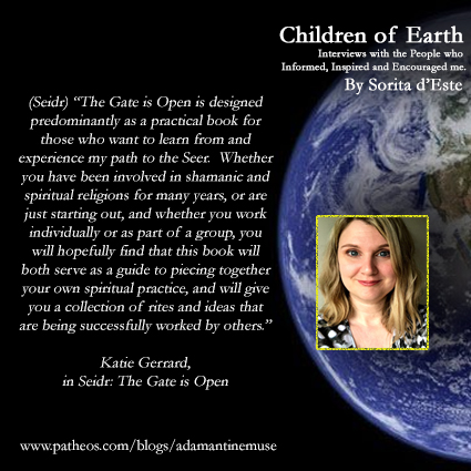 Katie Gerrard, author of Seidr & Odin's Gateways interviewed by Sorita d'Este for Children of Earth on Pagan Patheos.