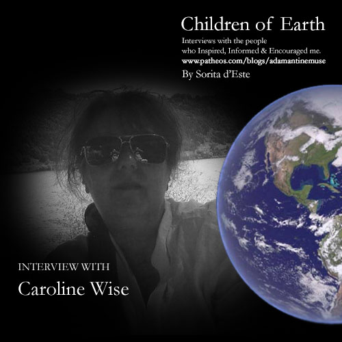 Caroline Wise, Priestess of the Goddess, interviewed by Sorita d'Este for Adamantine Muse on Patheos Pagan.