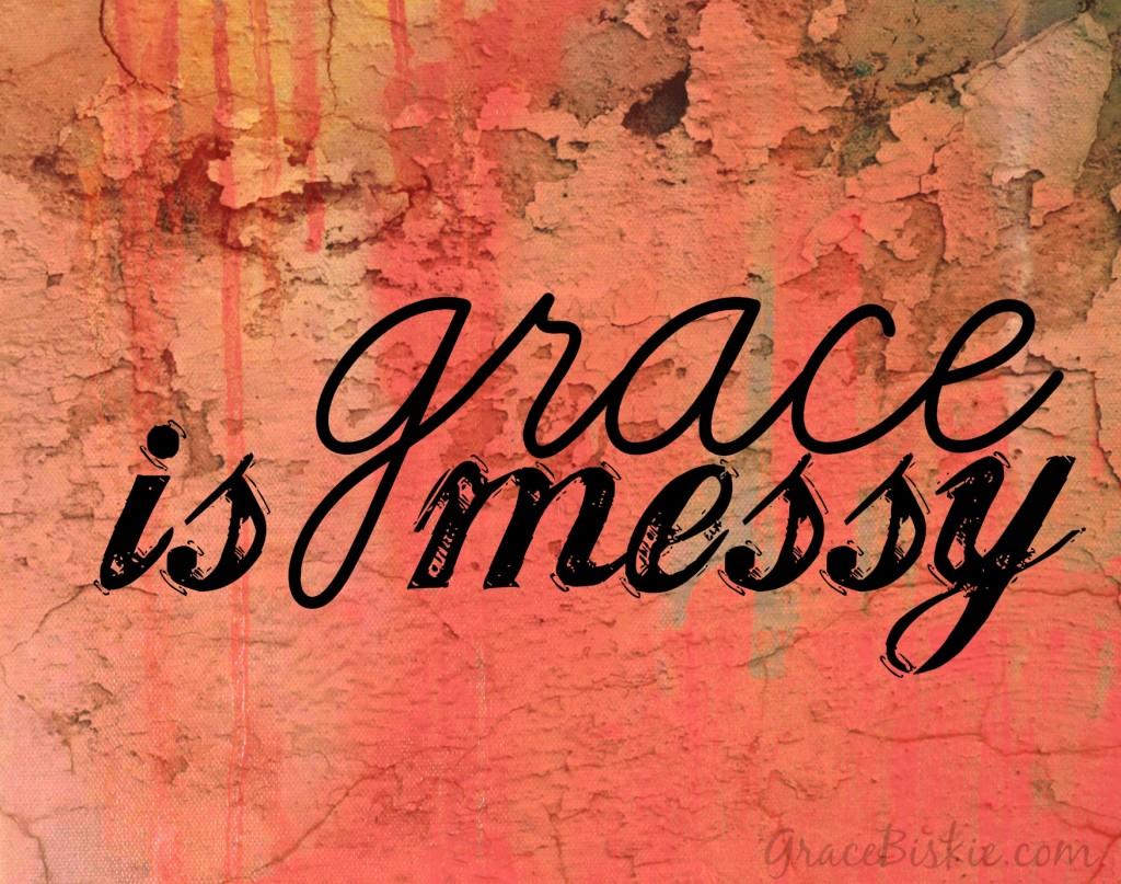 grace is messy