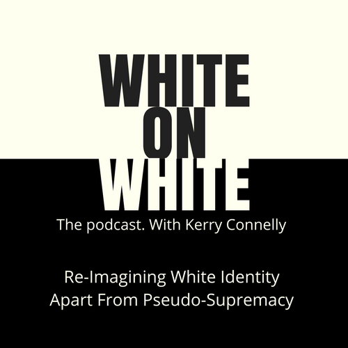 White On The Podcast That Imagines A World Without Racism