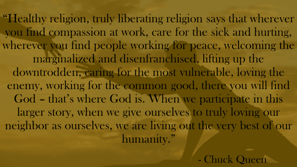 Healthy religion, truly liberating religion Chuck Queen quote