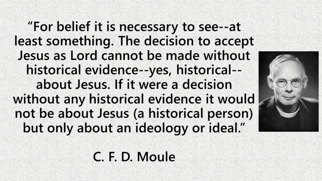 For belief it is necessary to see Moule quote