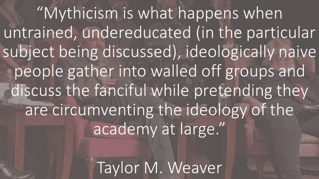 Mythicism is what happens Taylor Weaver quote