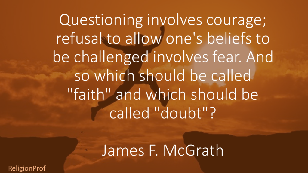 Questioning involves courage
