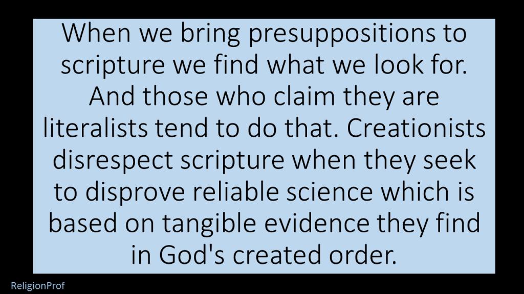 When we bring presuppositions to scripture we find