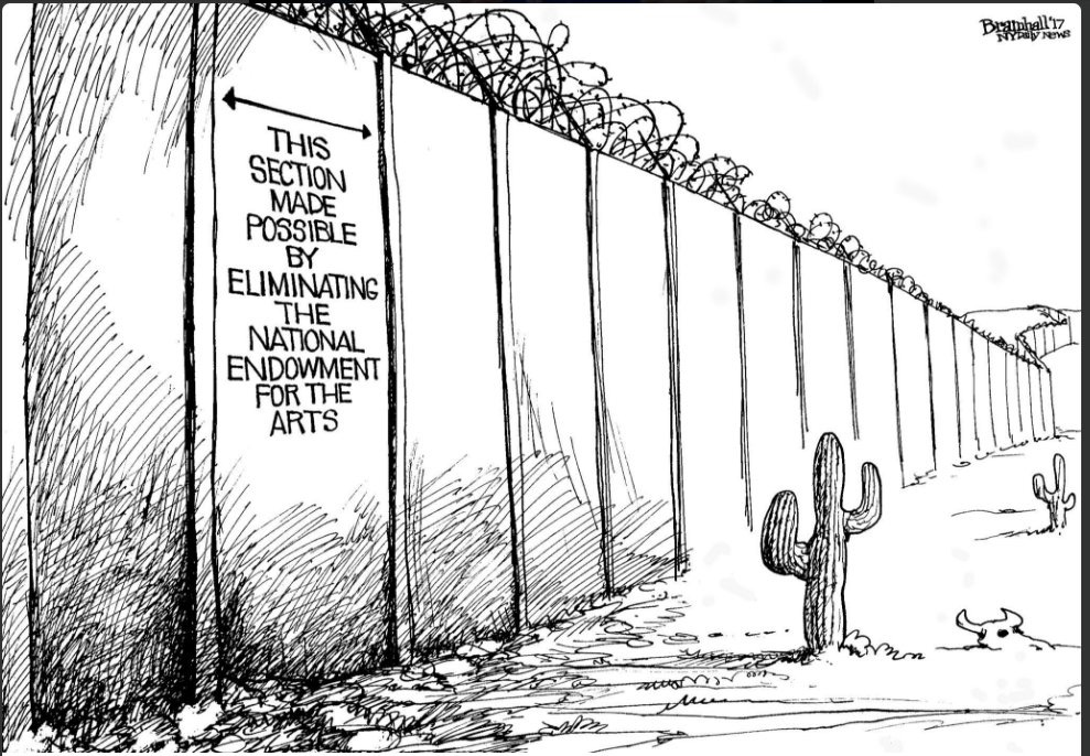 Political satire cartoon of Mexican border wall, with a segment with signage indicating that that small portion was funded through the elimination of the National Endowment for the Humanities