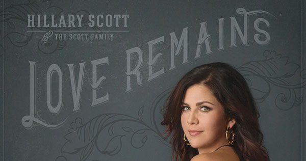 Hillary Scott and The Scott Family album Love Remains image courtesy of EMI Nashville/Capitol CMG