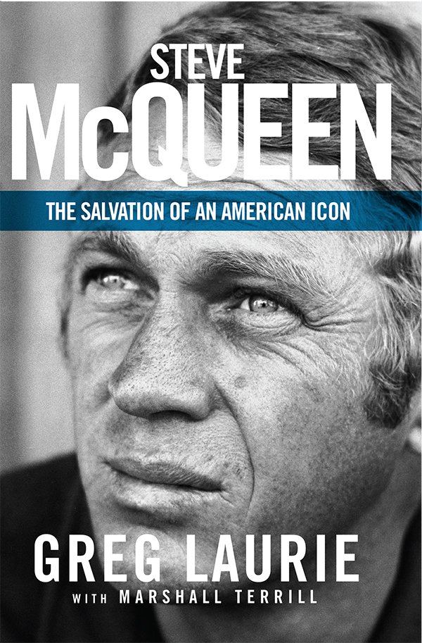 Greg Laurie releases two new projects on the conversion of Steve McQueen, including 'Steve McQueen: The Salvation of an American Icon.' Image used by permission.