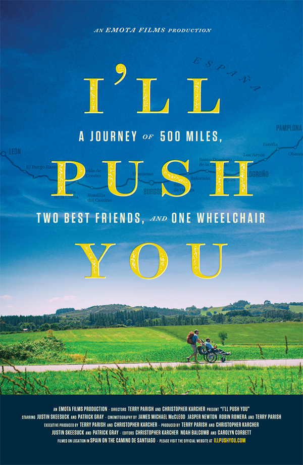 """Justin Skeesuck and Patrick Gray tell the story of their Camino de Santiago journey in the documentary 'I""""ll Push You.' Film poster courtesy of WIT PR."""