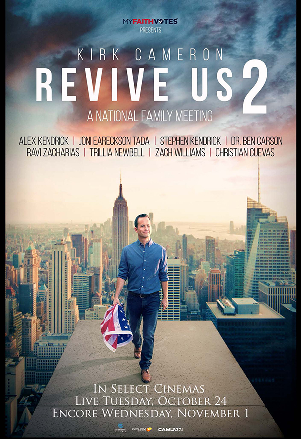 Kirk Cameron presents 'Revive Us 2' on Oct. 24 and Nov. 1 through Fathom Events. Poster courtesy of CamFam Studios.