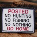 No Hunting No Fishing No Nothing sign