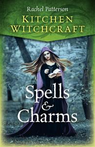 spells and charms, kitchen witch, rachel patterson