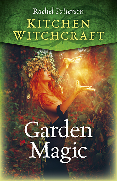 garden magic, kitchen witchcraft, rachel patterson