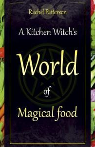 rachel patterson, kitchen witch, magical food