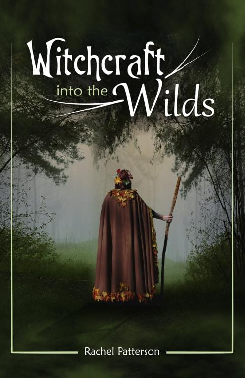 rachel patterson, kitchen witch, witchcraft into the wilds