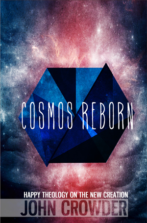 Cosmos Reborn by John Crowder
