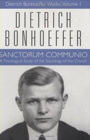 Sanctorum Communio by Dietrich Bonhoeffer