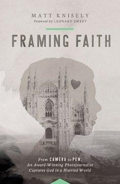 Framing Faith by Matt Knisely