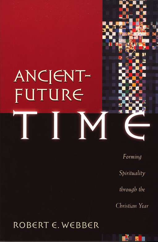 Ancient-Future Time by Robert Webber