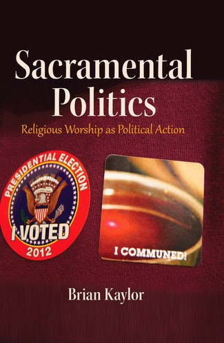 Sacramental Politics by Brian Kaylor