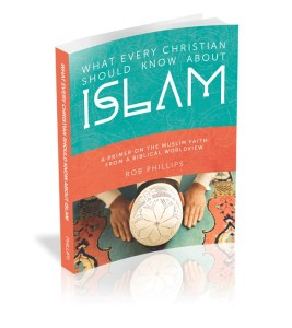 What Every Christian Should Know About Islam by Rob Phillips